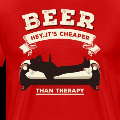 Beer - Cheaper Than Therapy Funny - Men's Premium T-Shirt