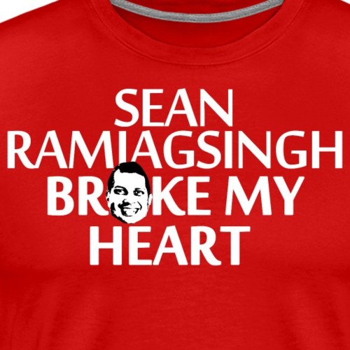 Sean Ramjagsingh Broke My Heart - Men's Premium T-Shirt