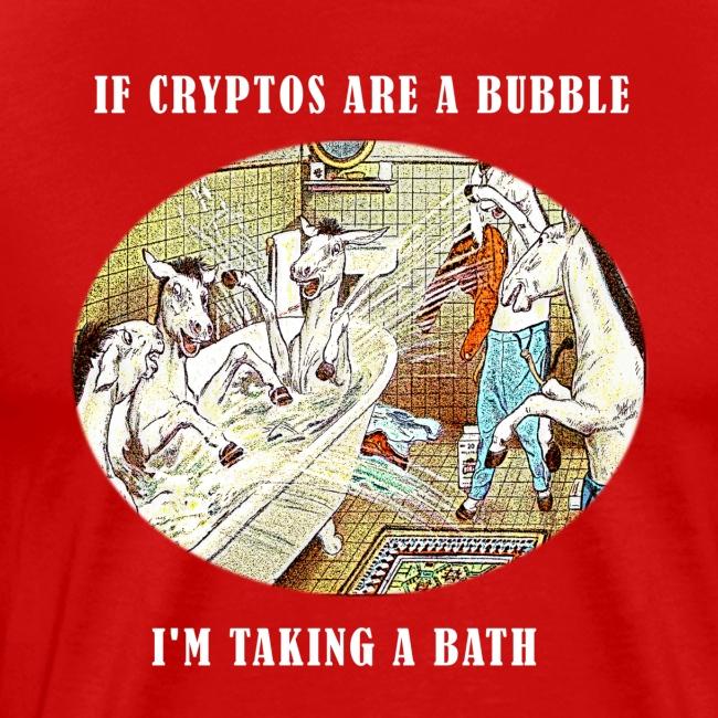 If Cryptos Are a Bubble, I'm Taking a Bath