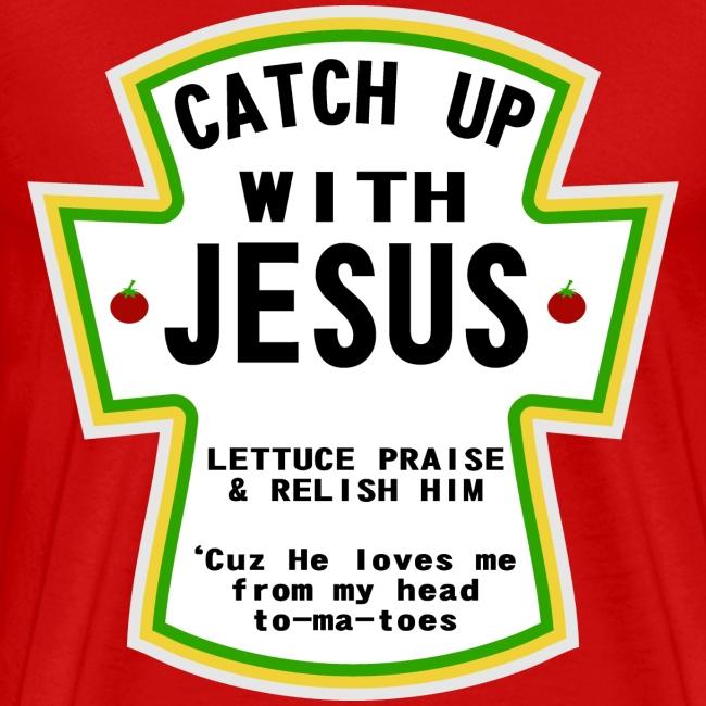 CATCH UP WITH JESUS