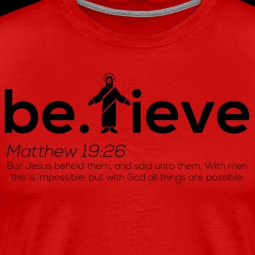 Believe Black Lettering - Men's Premium T-Shirt