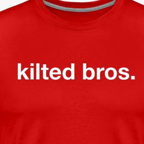 Kilted Bros - Men's Premium T-Shirt