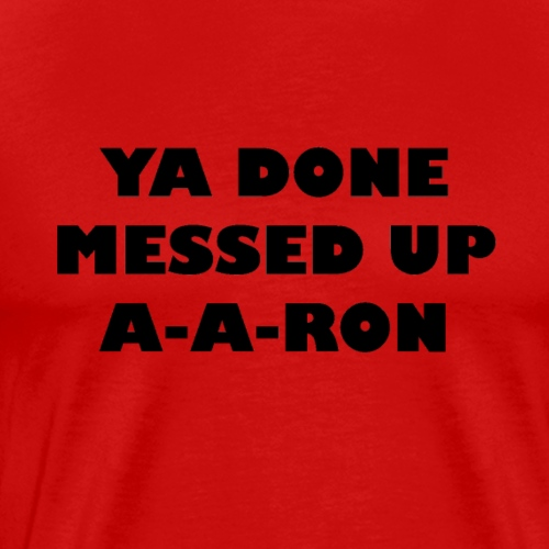 YA DONE - Men's Premium T-Shirt