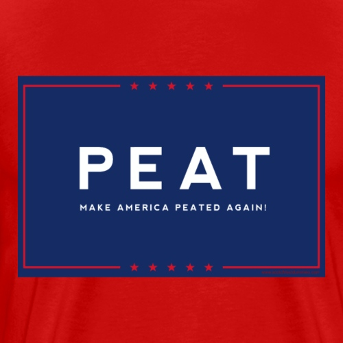 Make America Peated Again - Men's Premium T-Shirt