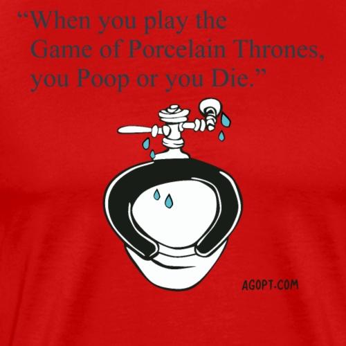 Game of Porcelain Thrones - you Poop or you Die - Men's Premium T-Shirt