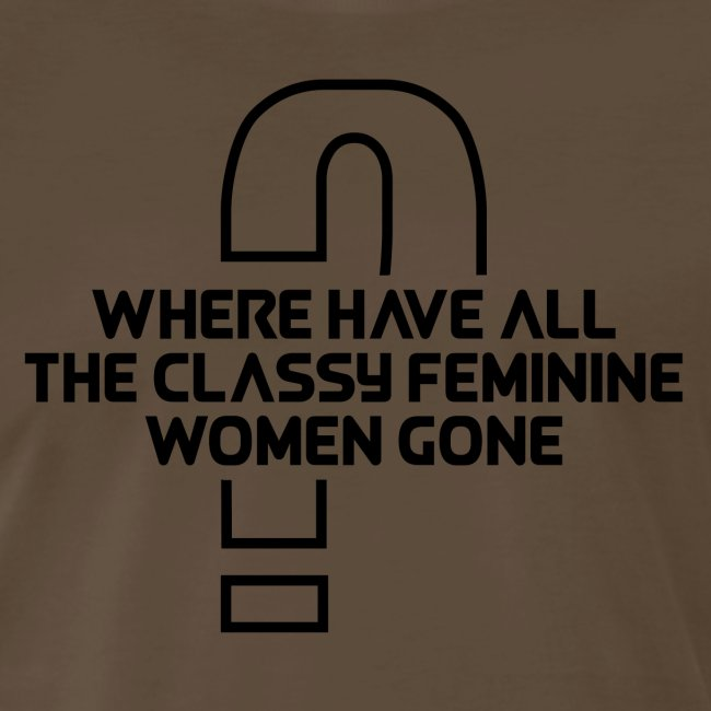 Where Have All The Classy Feminine Women Gone?
