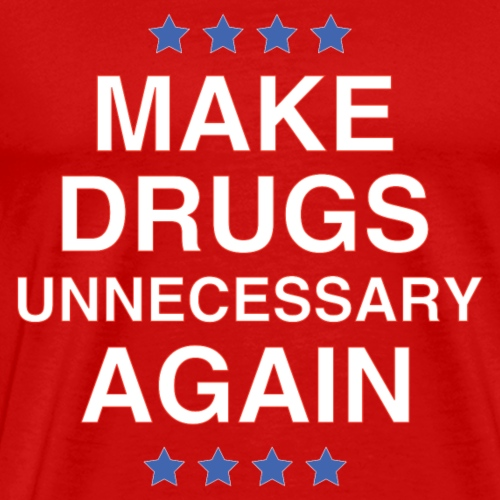 Make Drugs Unnecessary Again - Men's Premium T-Shirt