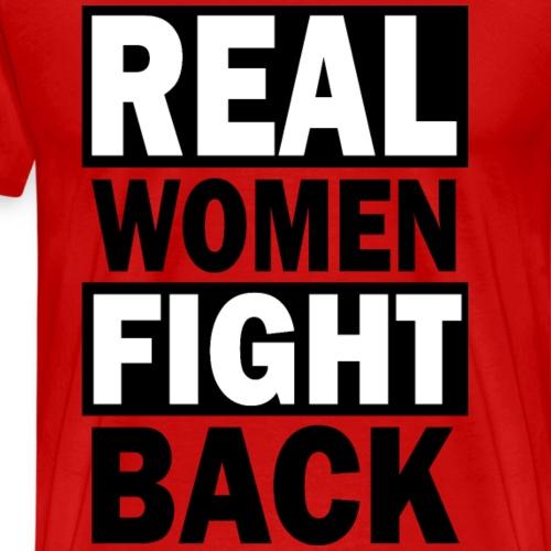 Real Women Fight Back - Men's Premium T-Shirt