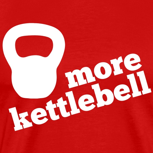 More Kettlebell - Men's Premium T-Shirt
