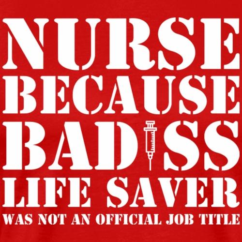 Badass Life Saver - Men's Premium T-Shirt