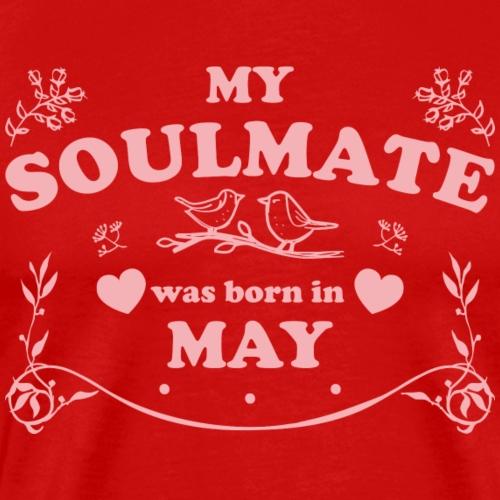 My Soulmate was born in May - Men's Premium T-Shirt