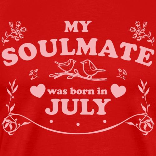 My Soulmate was born in July - Men's Premium T-Shirt
