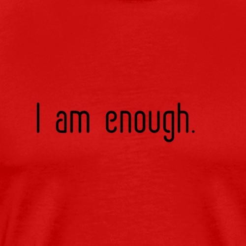 I am enough - Men's Premium T-Shirt
