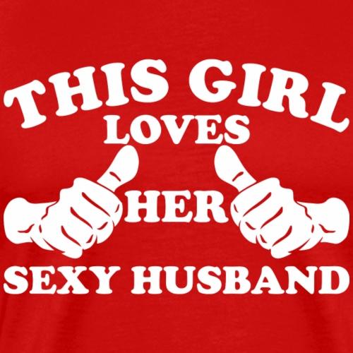 This Girl Loves Her Sexy Husband - Men's Premium T-Shirt
