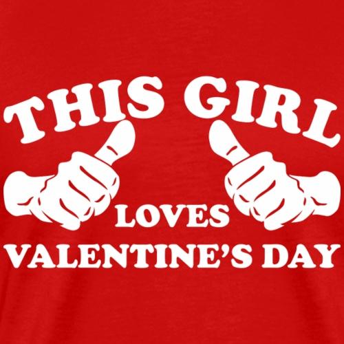 This Girl Loves Valentine's Day - Men's Premium T-Shirt