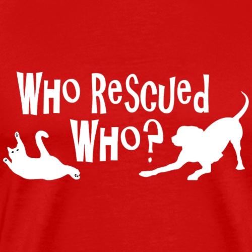 Who Rescued Who White Design - Men's Premium T-Shirt