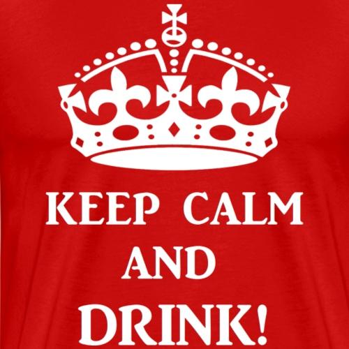 keep calm drink wht - Men's Premium T-Shirt