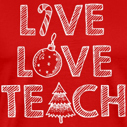 Live Love Teach Christmas Teacher T-Shirt - Men's Premium T-Shirt