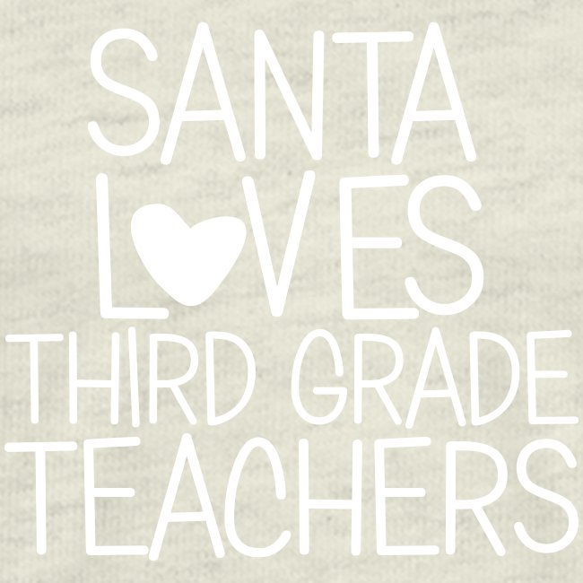 Santa Loves Third Grade Teachers Christmas Tee