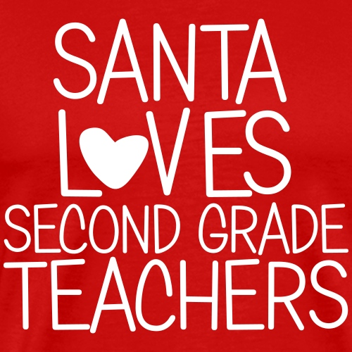 Santa Loves Second Grade Teachers Christmas Tee - Men's Premium T-Shirt