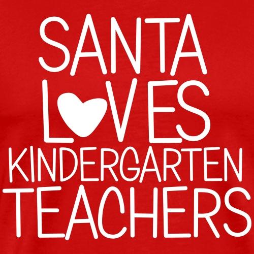 Santa Loves Kindergarten Teachers Christmas Tee - Men's Premium T-Shirt