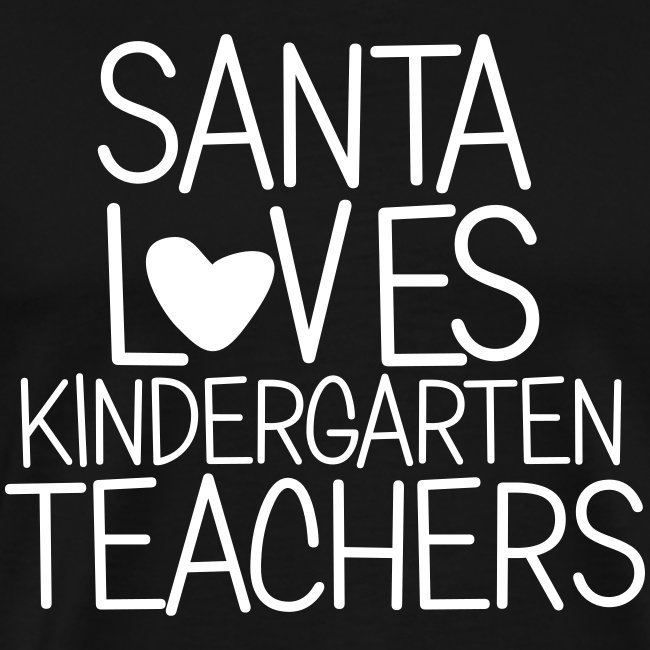 Santa Loves Kindergarten Teachers Christmas Tee