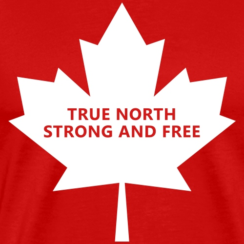 True North Strong and Free - Canada - Men's Premium T-Shirt