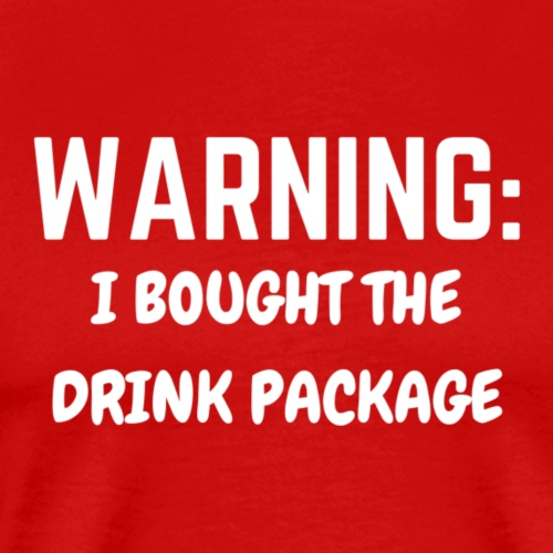 Warning: I Brought The Drink Package - Men's Premium T-Shirt