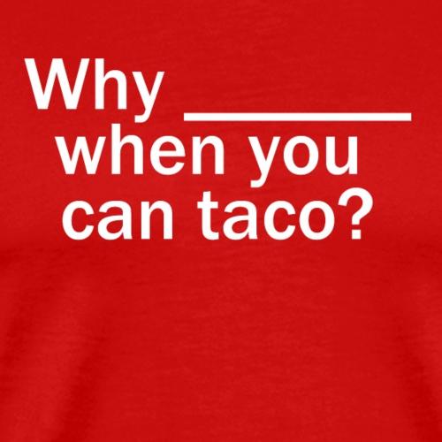 Why Blank? - Men's Premium T-Shirt