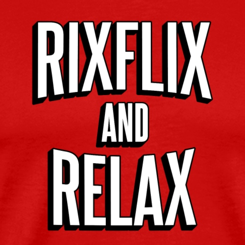 RixFlix and Relax - Men's Premium T-Shirt
