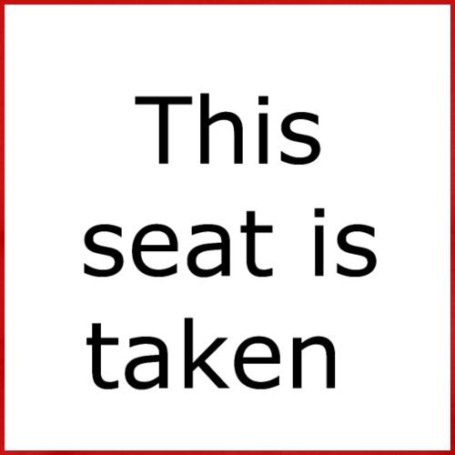 THIS SEAT IS TAKEN - Men's Premium T-Shirt
