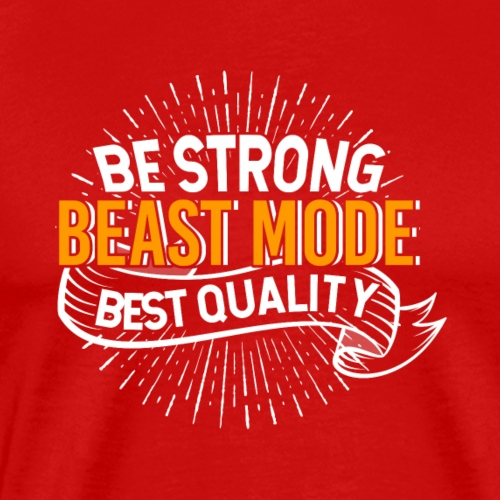 Be Strong Beas' Mode Best Quality - Men's Premium T-Shirt