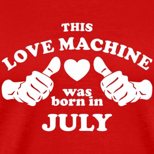 This Love Machine Was Born In July - Men's Premium T-Shirt