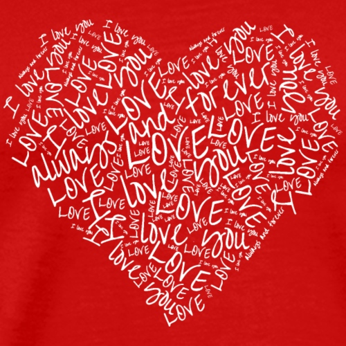Love, I Love You, Always and Forever Heart - Men's Premium T-Shirt