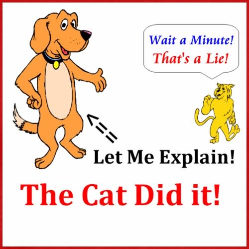 Cat Did it Dog says the cat did it - Men's Premium T-Shirt
