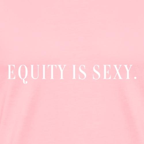 Equity is Sexy - white - Men's Premium T-Shirt