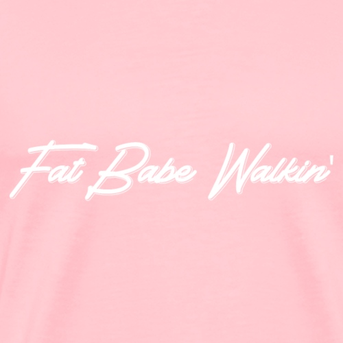 Fat Babe Walkin' - Men's Premium T-Shirt