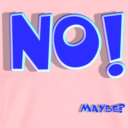 No Well Maybe - Men's Premium T-Shirt