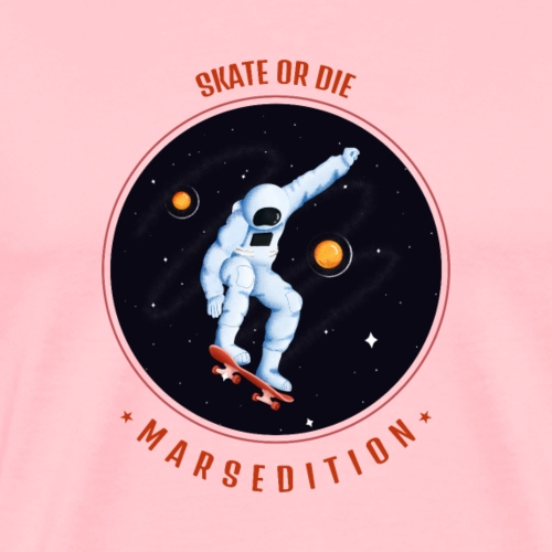 skate or die mars edition - Men's Premium T-Shirt