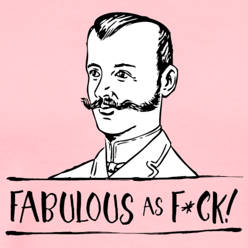 Fabulous as F... - Men's Premium T-Shirt