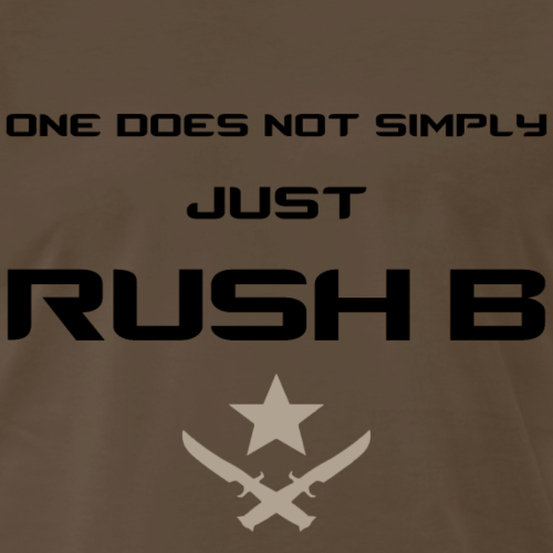 One Does Not Simply Just Rush B - Men's Premium T-Shirt