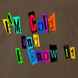 Am Cold - Men's Premium T-Shirt