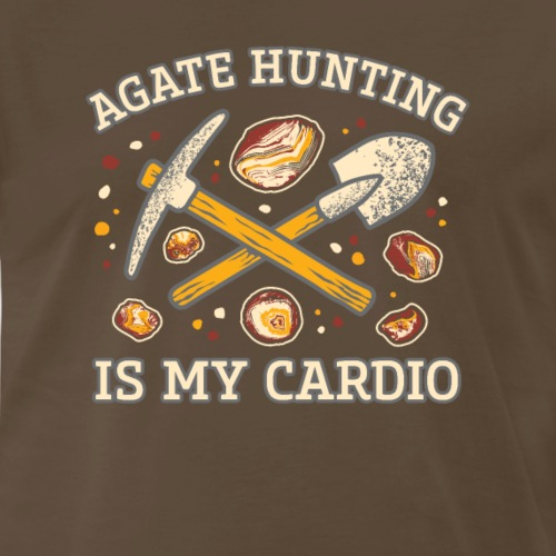 Agate Hunting Is My Cardio - Men's Premium T-Shirt