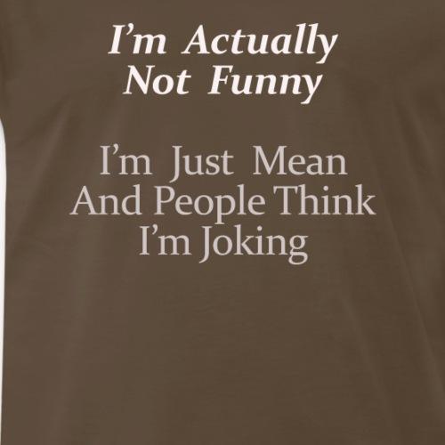 I'm actually not funny - Men's Premium T-Shirt