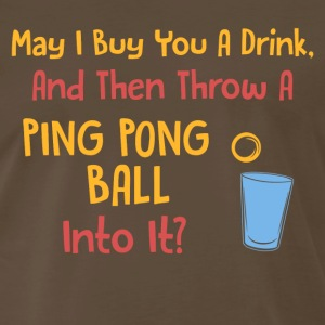 Beer Pong Pick Up Line - Men's Premium T-Shirt