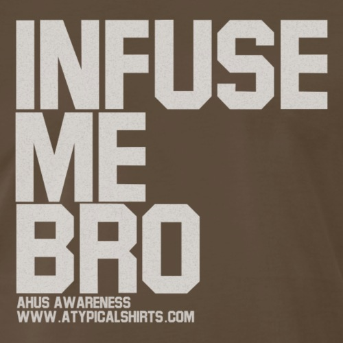 INFUSE ME BRO - Men's Premium T-Shirt
