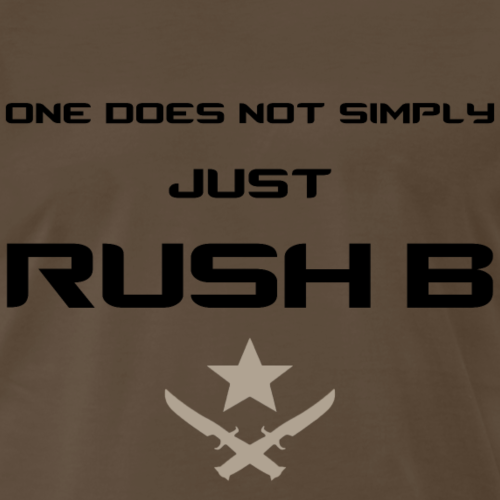 One Does Not Simply Just Rush B - Men's Premium T-Shirt