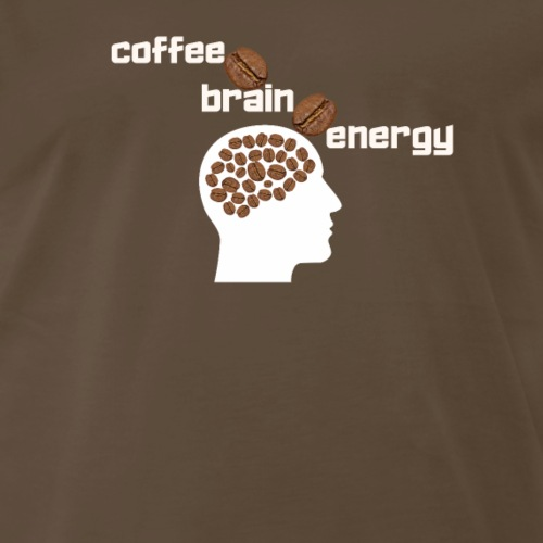Coffee is my Brain Energy - White and Brown Design - Men's Premium T-Shirt