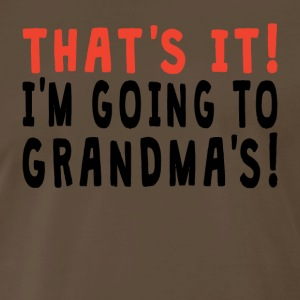 That's It I'm Going To Grandma's - Men's Premium T-Shirt