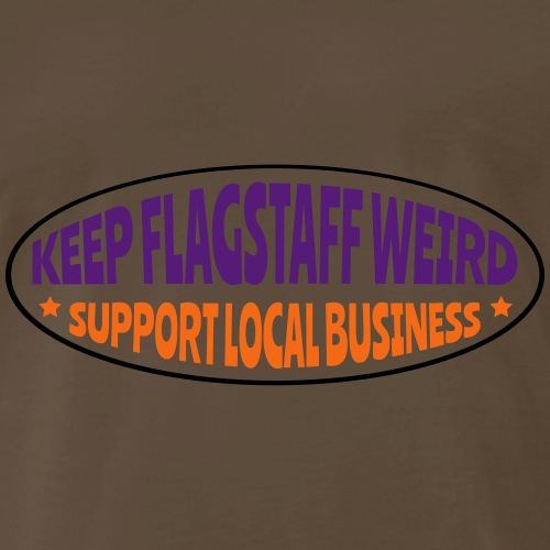 KEEP FLAGSTAFF WEIRD Support Local Business oval 2 - Men's Premium T-Shirt